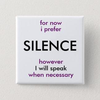 will speak when necessary 2 inch square button