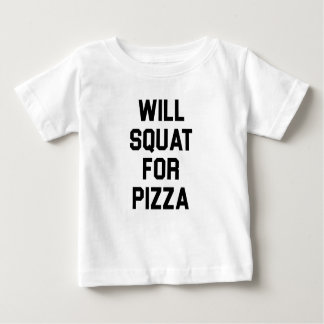 Will Squat for Pizza Baby T-Shirt