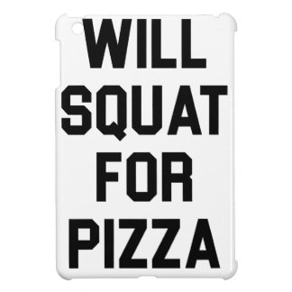 Will Squat for Pizza Case For The iPad Mini