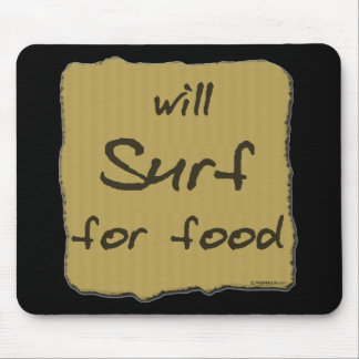 Will Surf For Food Mouse Mat