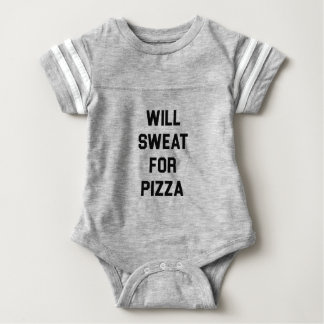 Will Sweat for PIzza Baby Bodysuit