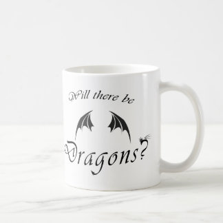 Will There be Dragons? Coffee Mug