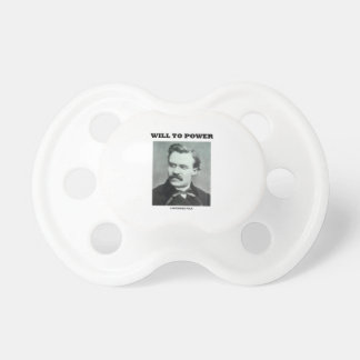 Will To Power (Friedrich Nietzsche) Pacifier