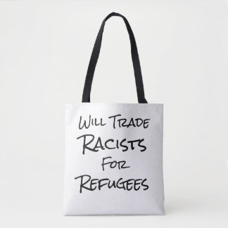 'Will Trade Racists for Refugees' Tote