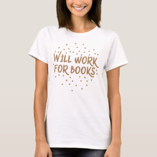 will work for books T-Shirt