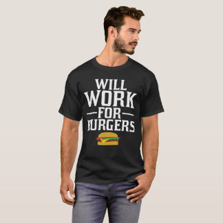 Will Work for Burgers Matching Junk Food T-Shirt