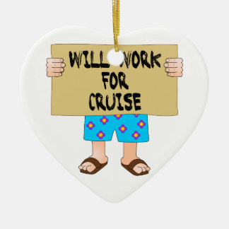 Will Work for Cruise Ceramic Ornament