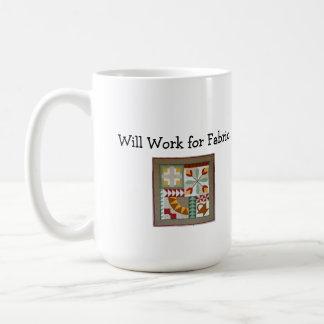 Will Work for Fabric! mug