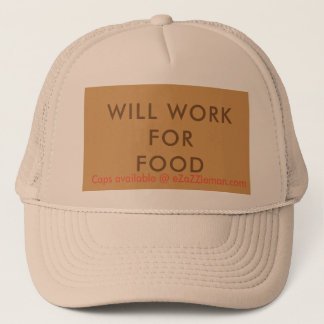 Will Work For Food Customizable Cap eZaZZleMan