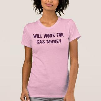 Will Work For Gas Money - Light T-Shirt