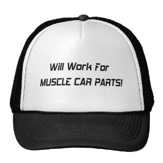 Will Work For Muscle Car Parts Trucker Hat