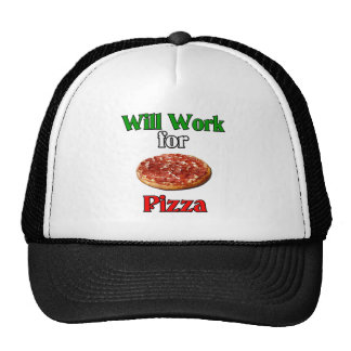 Will Work For Pizza Trucker Hat
