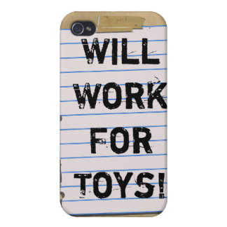 Will Work For Toys! iPhone4 Case iPhone 4/4S Covers