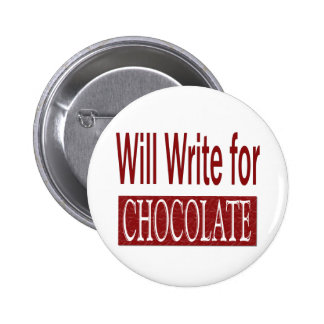 Will Write for Chocolate Gift for Writers 2 Inch Round Button