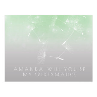 Will You Be Bridesmaid Dandelion Gray Mint Ombre Postcard