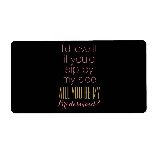 Will you be my bridesmaid bridesmaids wine label shipping label