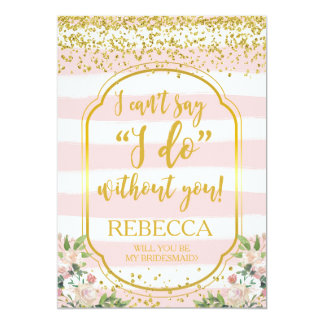 Will you be my bridesmaid card pink and gold
