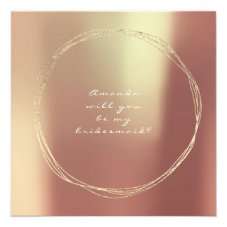 Will You Be My Bridesmaid Copper Rose Gold Card