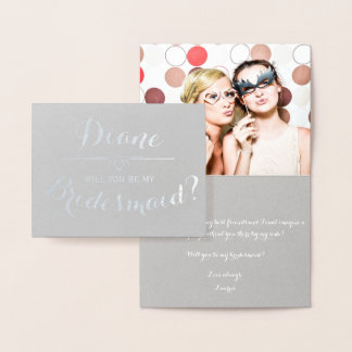 Will You Be My Bridesmaid? Cursive Personalized Foil Card