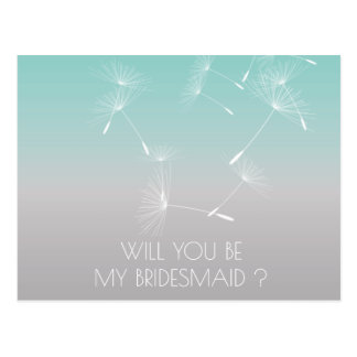 Will You Be My Bridesmaid Dandelion Aquatic Ombre Postcard