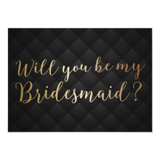 Will you be my Bridesmaid Elegant Black & Gold Card