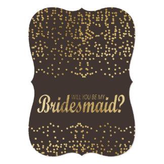 """Will You Be My Bridesmaid?"" Faux Gold Confetti 5"" X 7"" Invitation Card"