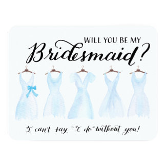 """Will You Be My Bridesmaid Five Dresses Blue 4.25"""" X 5.5"""" Invitation Card"""