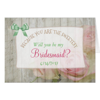 Will you be my Bridesmaid  Floral Rustic Wood Card