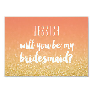 "Will You Be My Bridesmaid Gold Peach Ombre Glitter 5"" X 7"" Invitation Card"