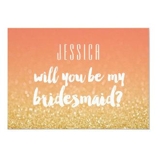 "Will You Be My Bridesmaid Gold Peach Ombre Glitter 5"" X 7"" Invitation Card"