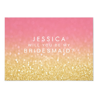 "Will You Be My Bridesmaid Gold Pink Ombre Glitter 5"" X 7"" Invitation Card"