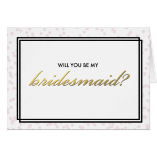 Will You Be My Bridesmaid? Gold Script Greeting Card