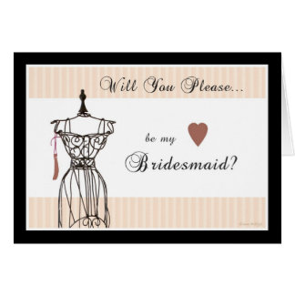 Will You be my Bridesmaid - Mannequin Card