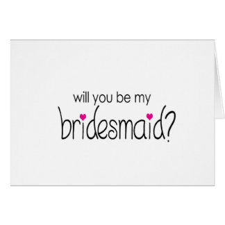 Will you be my bridesmaid? note card
