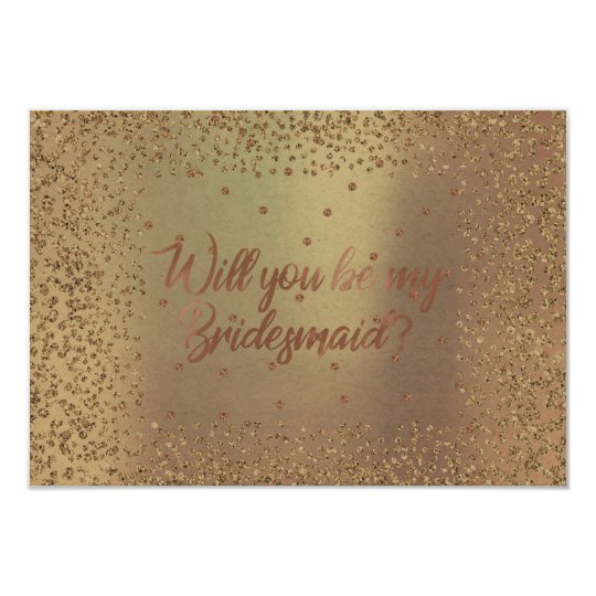 Will You Be My Bridesmaid Rose Copper Glitter Gold Card