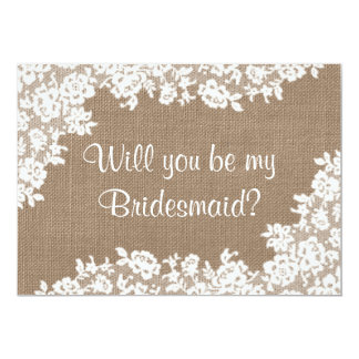 "Will You Be My Bridesmaid? Rustic Burlap & Lace 5"" X 7"" Invitation Card"