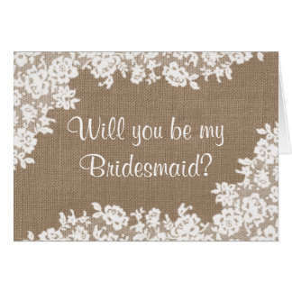 Will You Be My Bridesmaid? Rustic Burlap & Lace Card