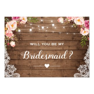 Will You Be My Bridesmaid Rustic Floral Lace Invitation