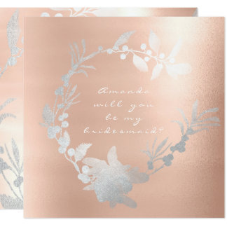 Will You Be My Bridesmaid Silver Wreath Rose Pink Card