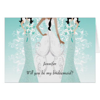 Will you be My Bridesmaid? Teal Greeting Card