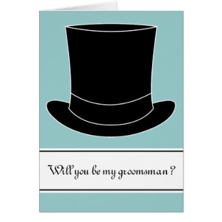 Will you be my groomsman card | Black tophat