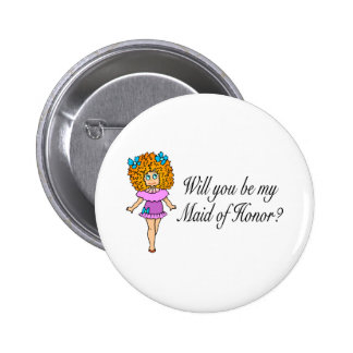 Will You Be My Maid Of Honor Girl Pinback Button