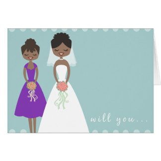 Will You Be My Maid of Honor Greeting Card -CUSTOM