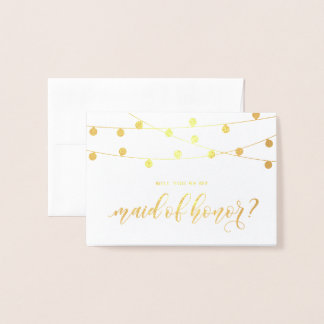 Will You Be My Maid of Honor Hanging String Lights Foil Card