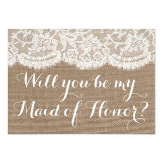 "Will You Be My Maid of Honor? Rustic Burlap & Lace 5"" X 7"" Invitation Card"