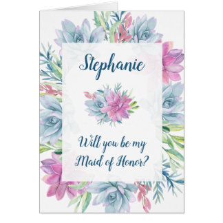 Will You Be My Maid of Honor - Succulents Card