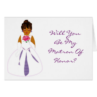 Will You Be My Matron Of Honor Card Cards