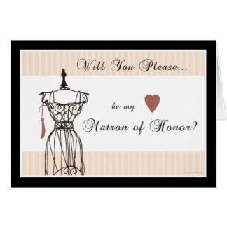 Will You be my Matron of Honor - Mannequin Card
