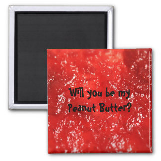 Will you be my Peanut Butter? Square Magnet