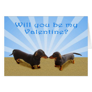 Will you be my Valentine, two Dachsunds Card